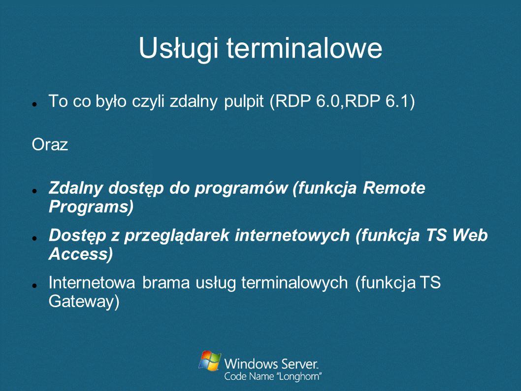 Usługi terminalowe To co było czyli zdalny pulpit (RDP 6.0,RDP 6.1)