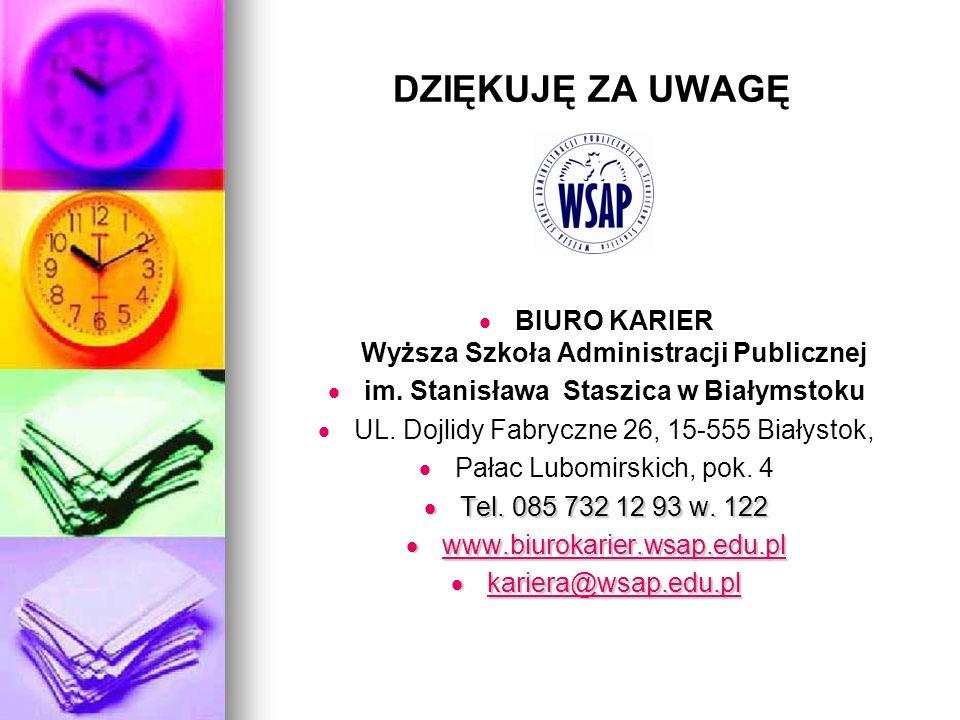 DZIĘKUJĘ ZA UWAGĘ BIURO KARIER Wyższa Szkoła Administracji Publicznej