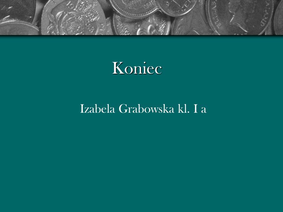 Koniec Izabela Grabowska kl. I a