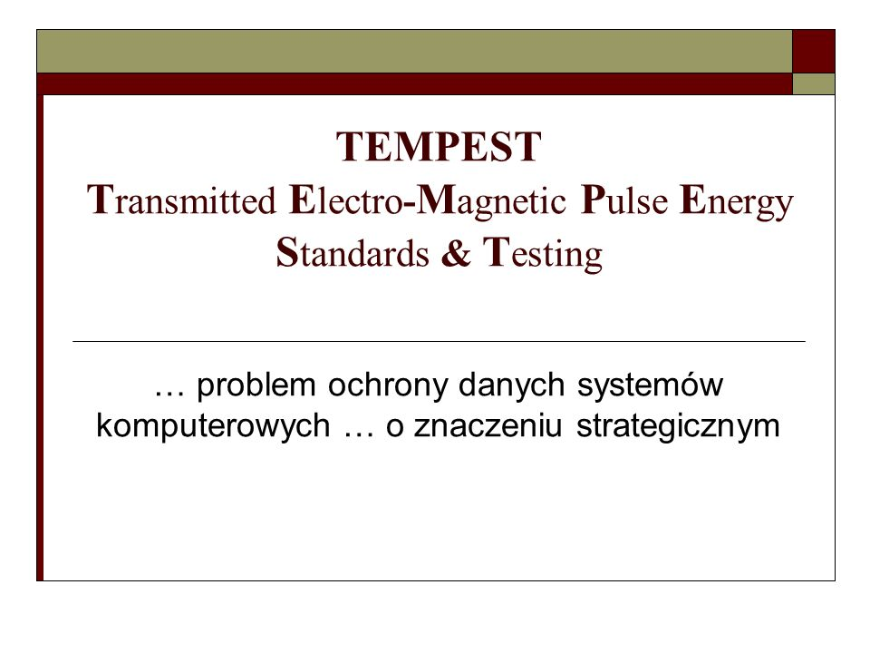 TEMPEST Transmitted Electro-Magnetic Pulse Energy Standards & Testing