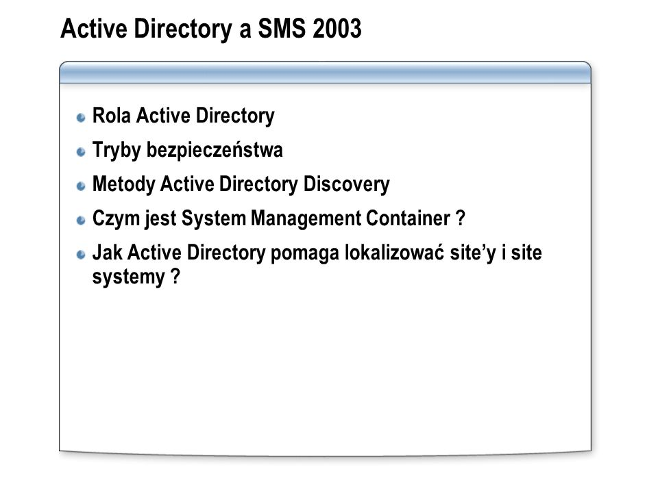 Active Directory a SMS 2003 Rola Active Directory Tryby bezpieczeństwa