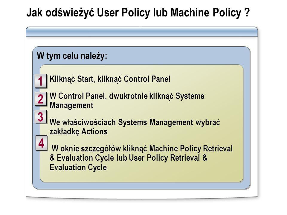 Jak odświeżyć User Policy lub Machine Policy