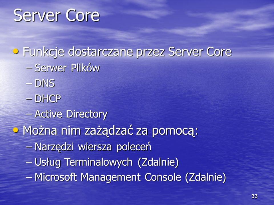 Server Core Funkcje dostarczane przez Server Core