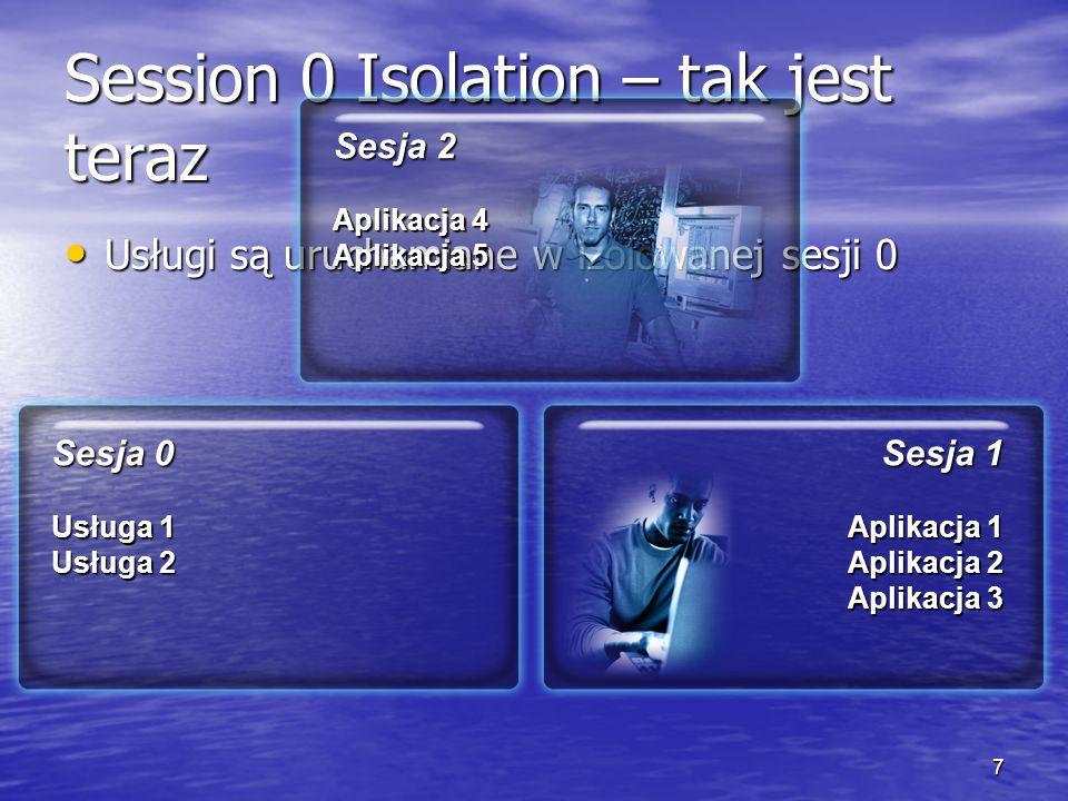 Session 0 Isolation – tak jest teraz