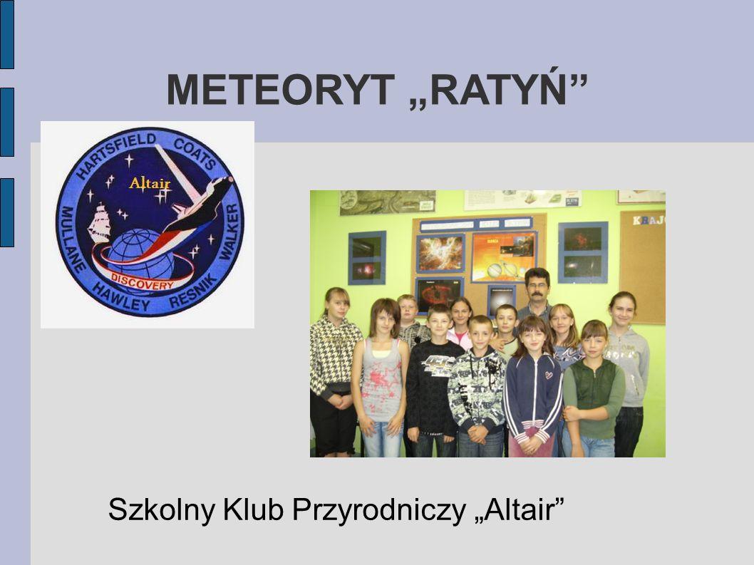 """METEORYT """"RATYŃ Szkolny Klub Przyrodniczy """"Altair"""