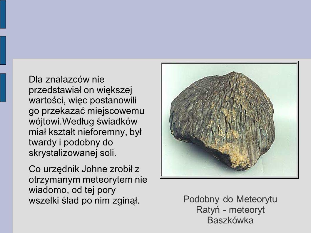 Podobny do Meteorytu Ratyń - meteoryt Baszkówka