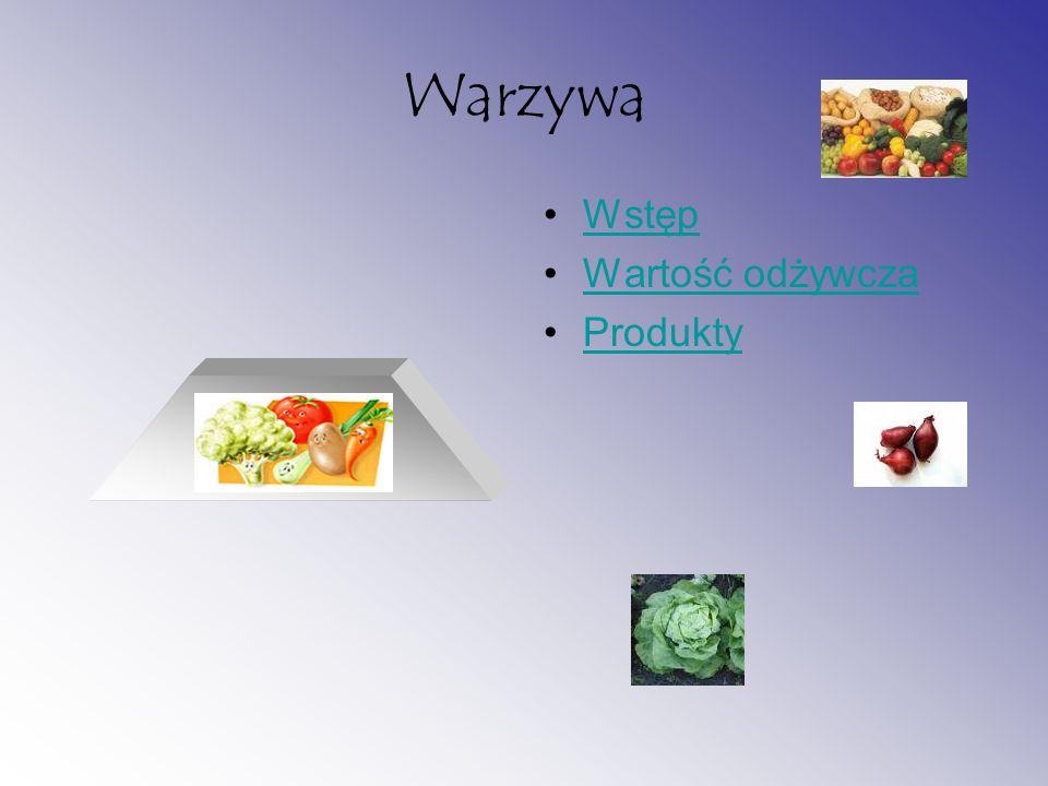 Warzywa Wstęp Wartość odżywcza Produkty