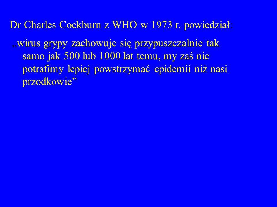 Dr Charles Cockburn z WHO w 1973 r. powiedział: