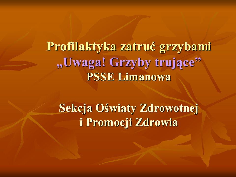 """Profilaktyka zatruć grzybami """"Uwaga! Grzyby trujące PSSE Limanowa"""
