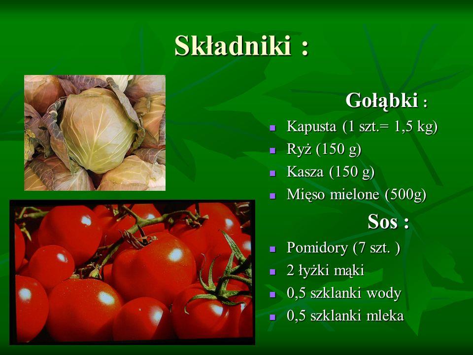 Składniki : Gołąbki : Kapusta (1 szt.= 1,5 kg) Ryż (150 g)