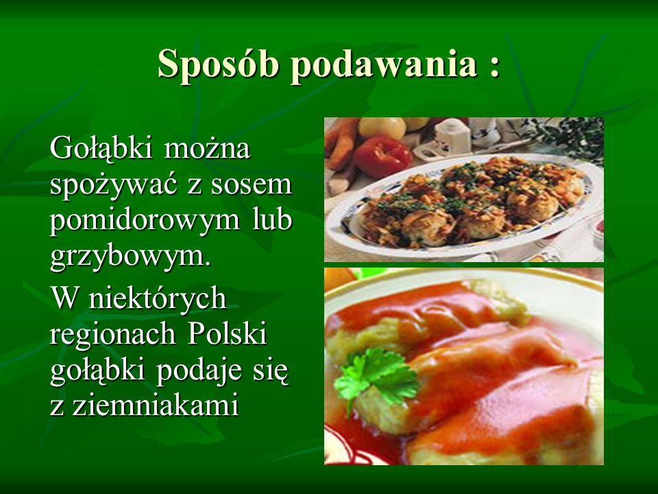 Sposób podawania : Gołąbki można spożywać z sosem pomidorowym lub grzybowym.
