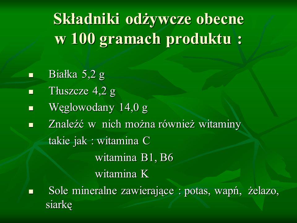 Składniki odżywcze obecne w 100 gramach produktu :