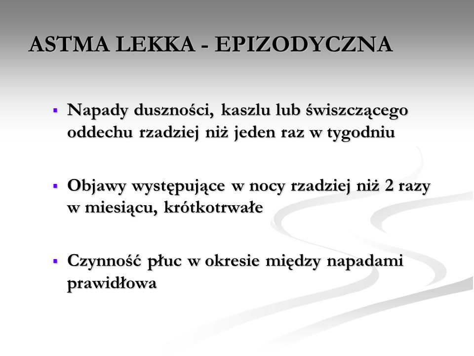 ASTMA LEKKA - EPIZODYCZNA