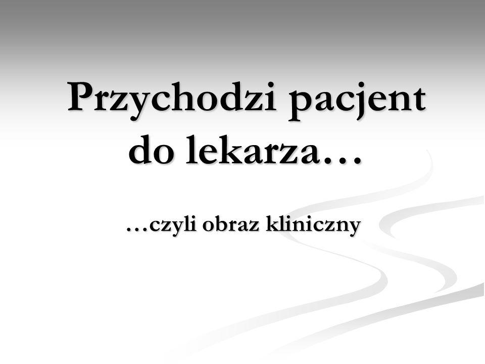 Przychodzi pacjent do lekarza…
