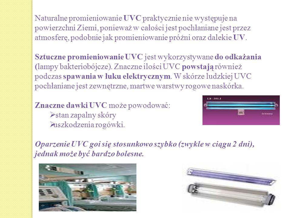 Naturalne promieniowanie UVC praktycznie nie występuje na powierzchni Ziemi, ponieważ w całości jest pochłaniane jest przez atmosferę, podobnie jak promieniowanie próżni oraz dalekie UV.