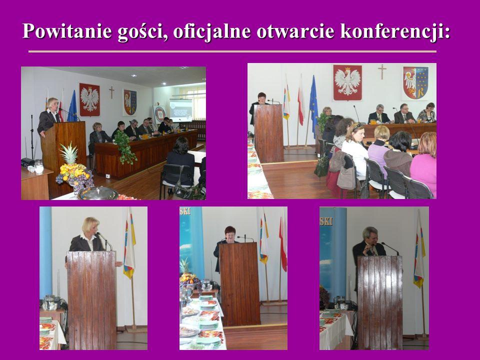 Powitanie gości, oficjalne otwarcie konferencji: