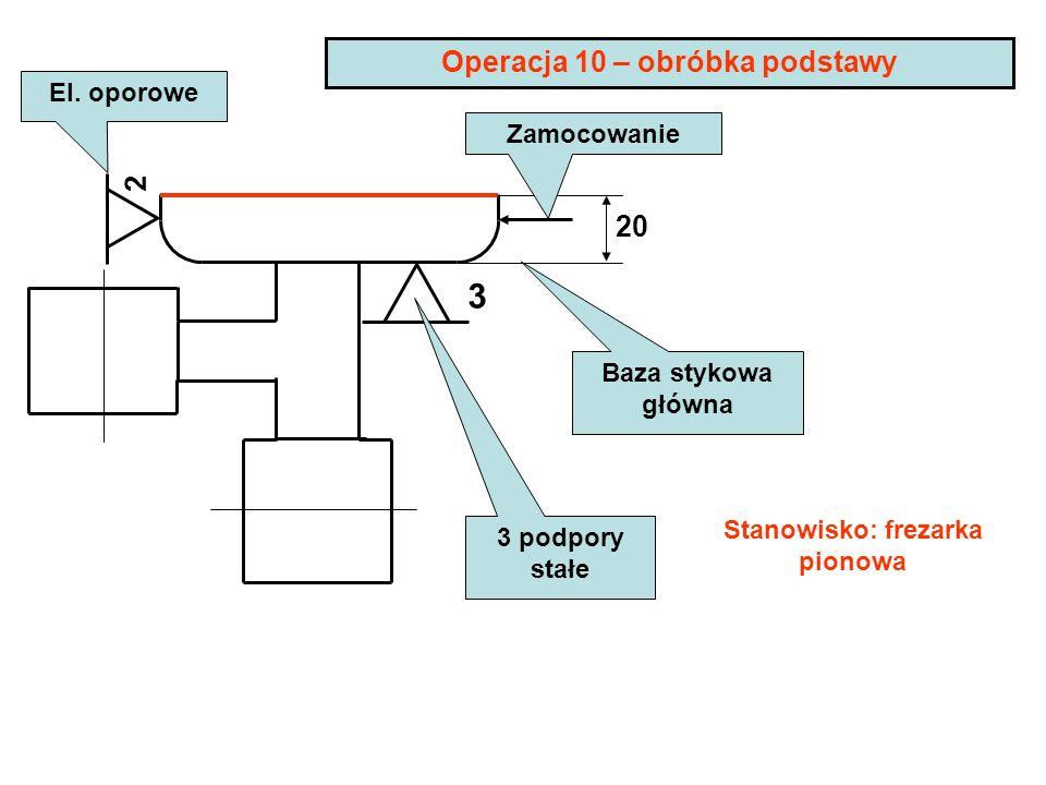 Operacja 10 – obróbka podstawy Stanowisko: frezarka pionowa