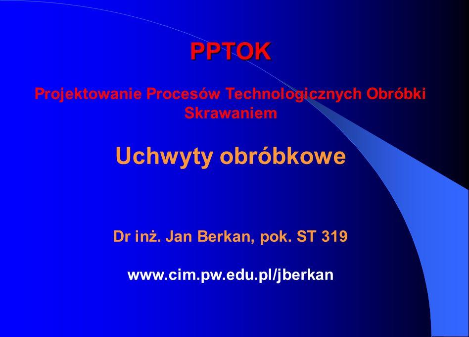 Dr inż. Jan Berkan, pok. ST 319 www.cim.pw.edu.pl/jberkan