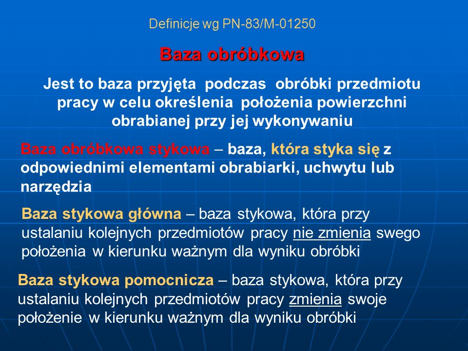 Definicje wg PN-83/M-01250 Baza obróbkowa.
