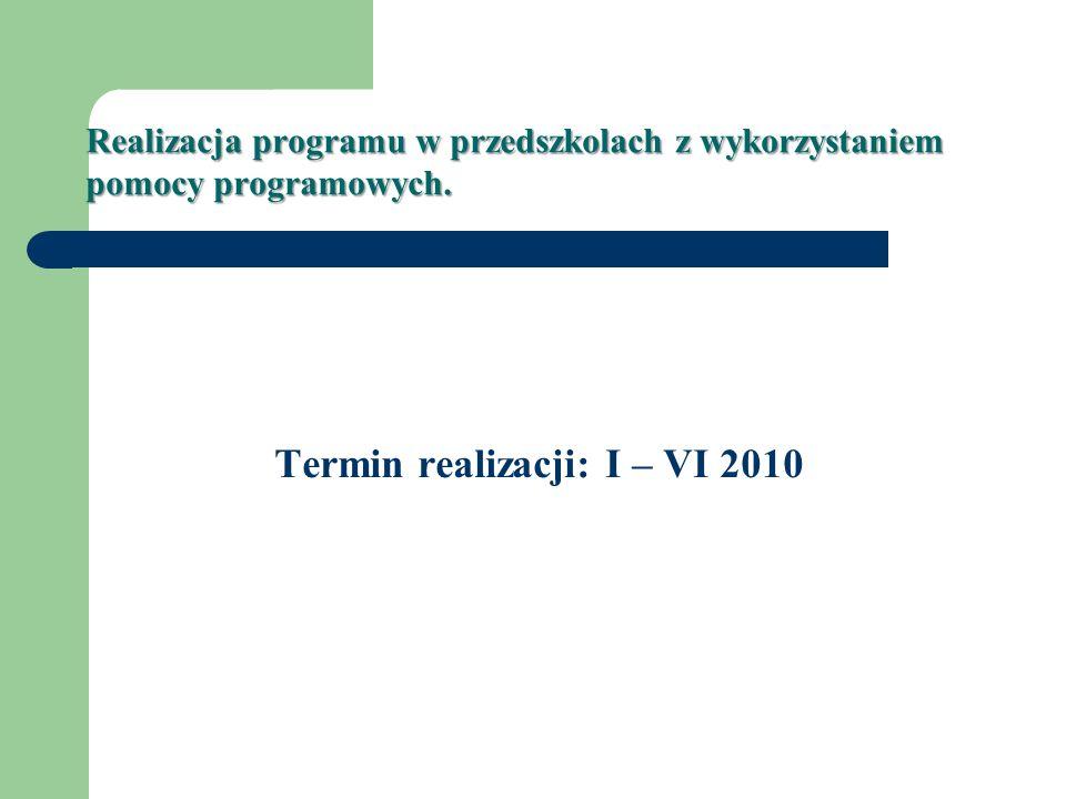 Termin realizacji: I – VI 2010