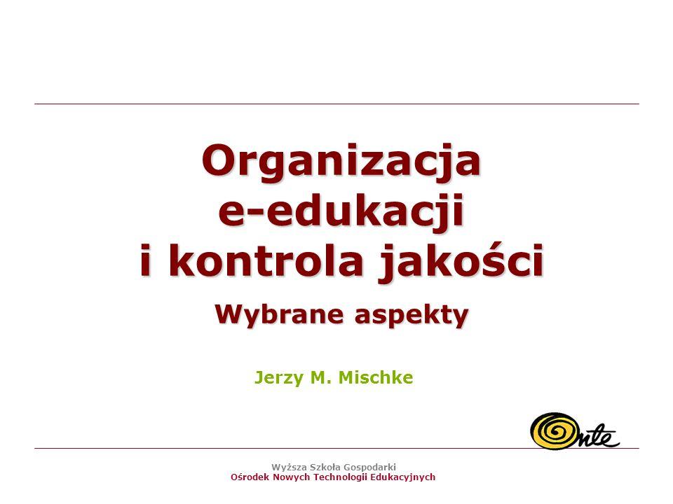 Organizacja e-edukacji i kontrola jakości Wybrane aspekty