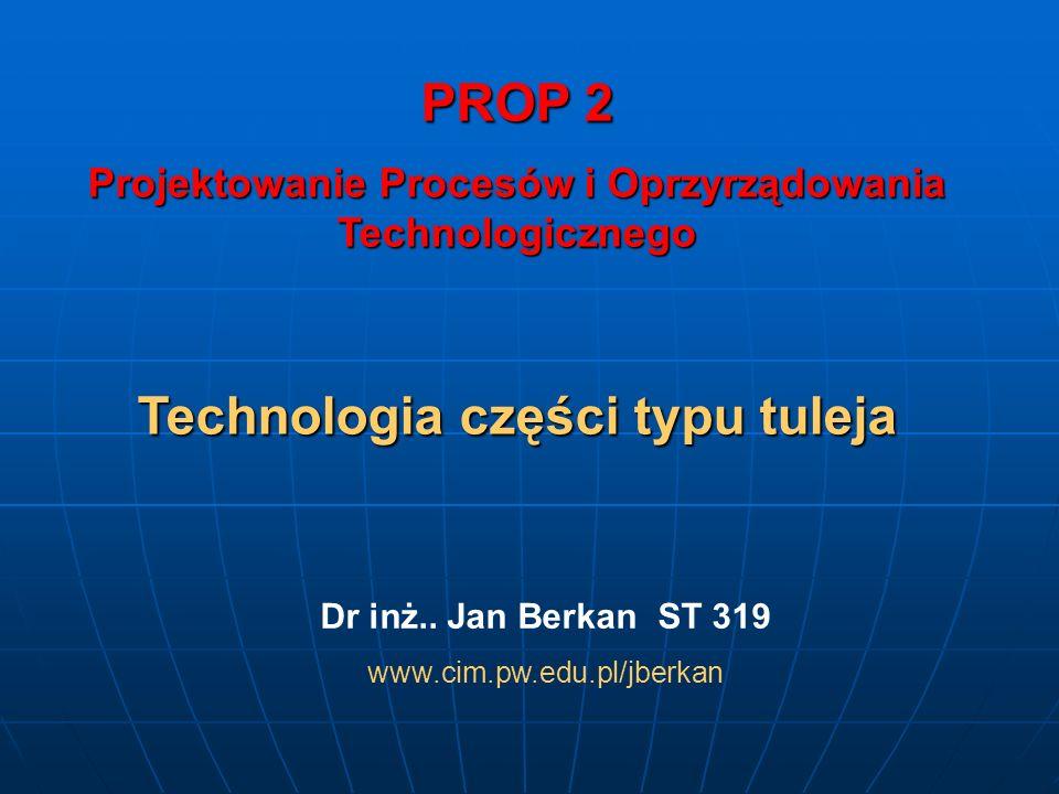 PROP 2 Technologia części typu tuleja