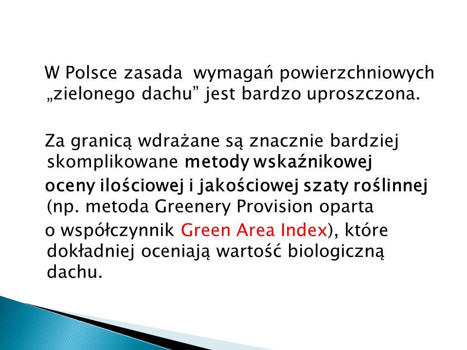 """W Polsce zasada wymagań powierzchniowych """"zielonego dachu jest bardzo uproszczona."""