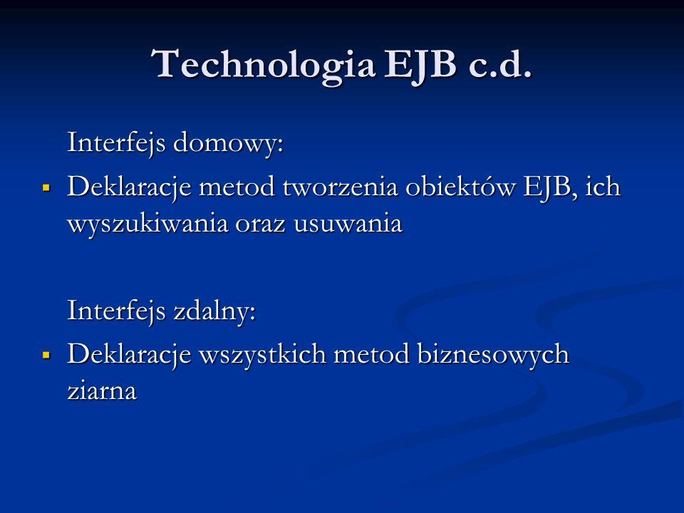 Technologia EJB c.d. Interfejs domowy: