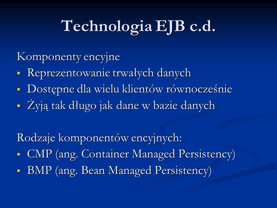 Technologia EJB c.d. Komponenty encyjne