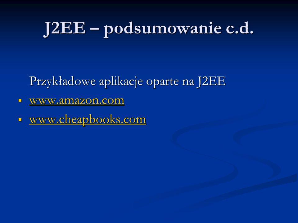 J2EE – podsumowanie c.d. Przykładowe aplikacje oparte na J2EE