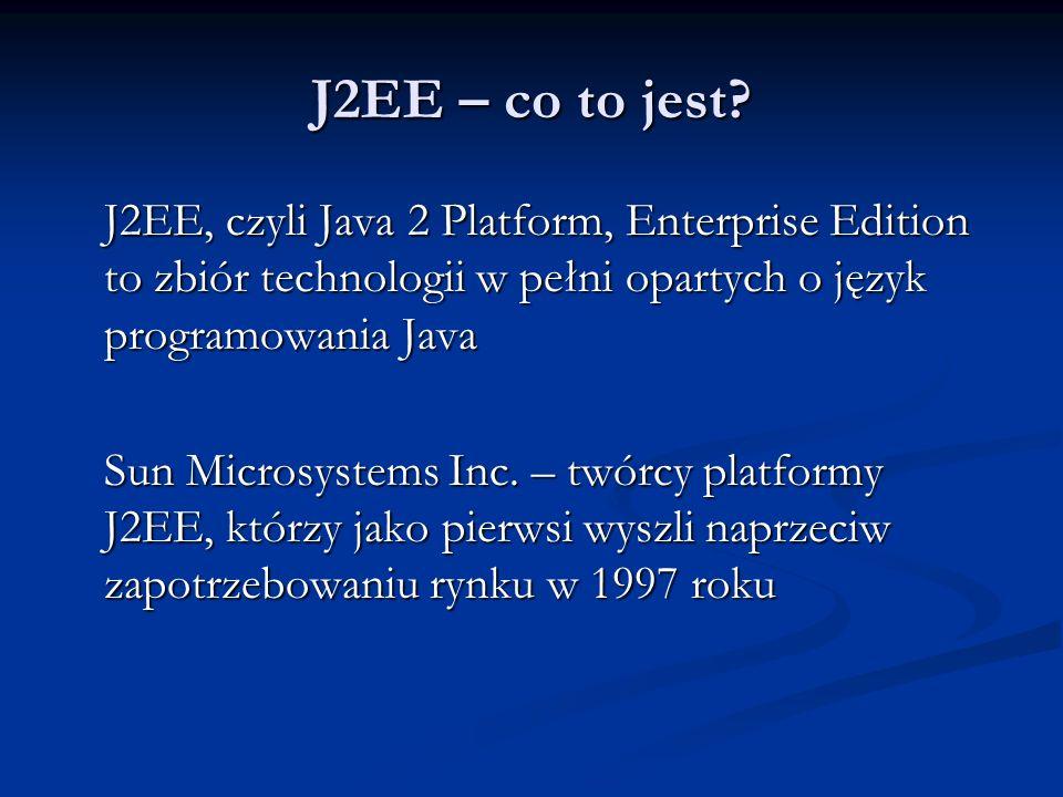 J2EE – co to jest J2EE, czyli Java 2 Platform, Enterprise Edition to zbiór technologii w pełni opartych o język programowania Java.