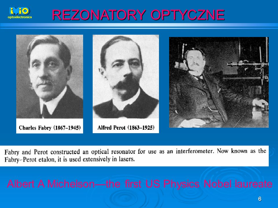 REZONATORY OPTYCZNE optoelectronics Albert A Michelson—the first US Physics Nobel laureate