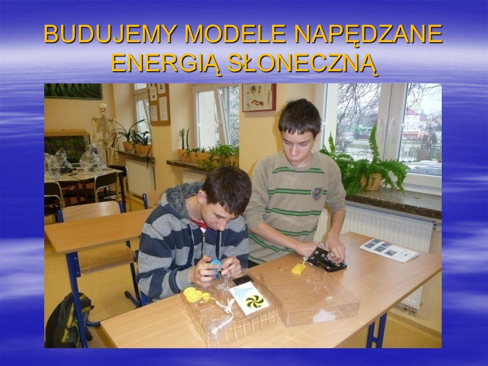 BUDUJEMY MODELE NAPĘDZANE ENERGIĄ SŁONECZNĄ