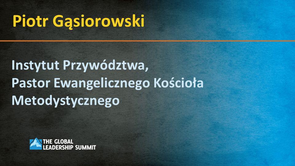 Piotr Gąsiorowski Instytut Przywództwa,