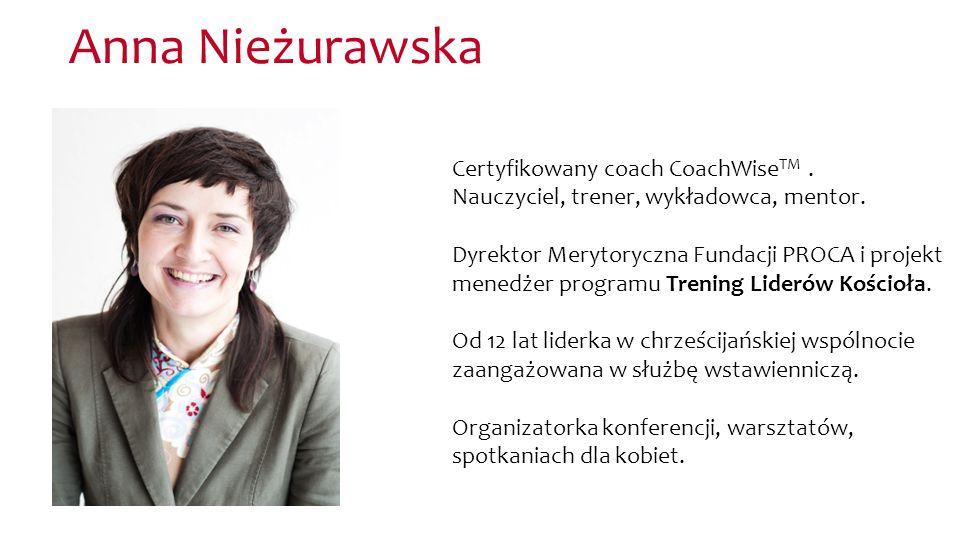 Anna Nieżurawska Certyfikowany coach CoachWiseTM .