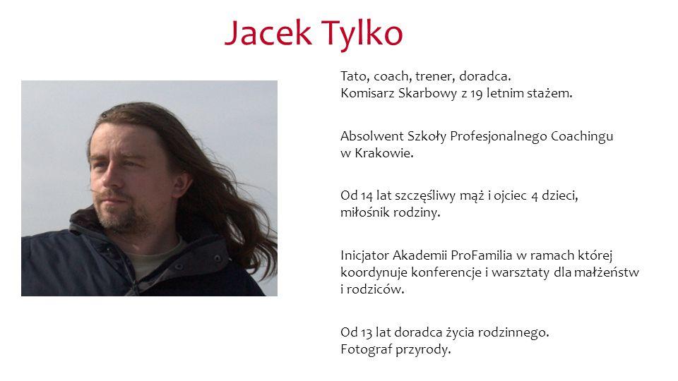 Jacek Tylko Tato, coach, trener, doradca.