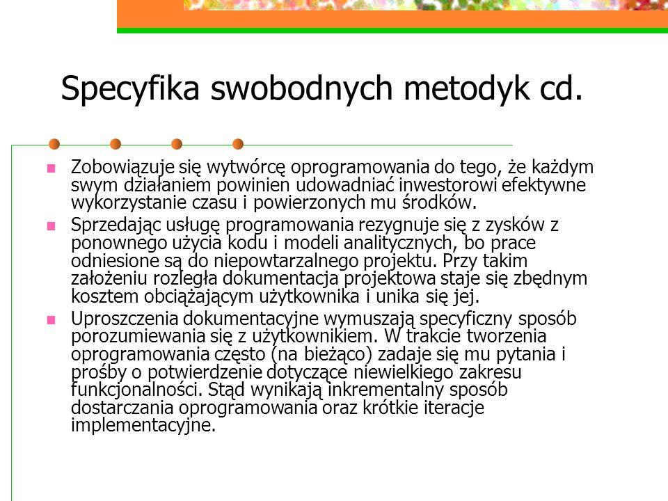 Specyfika swobodnych metodyk cd.