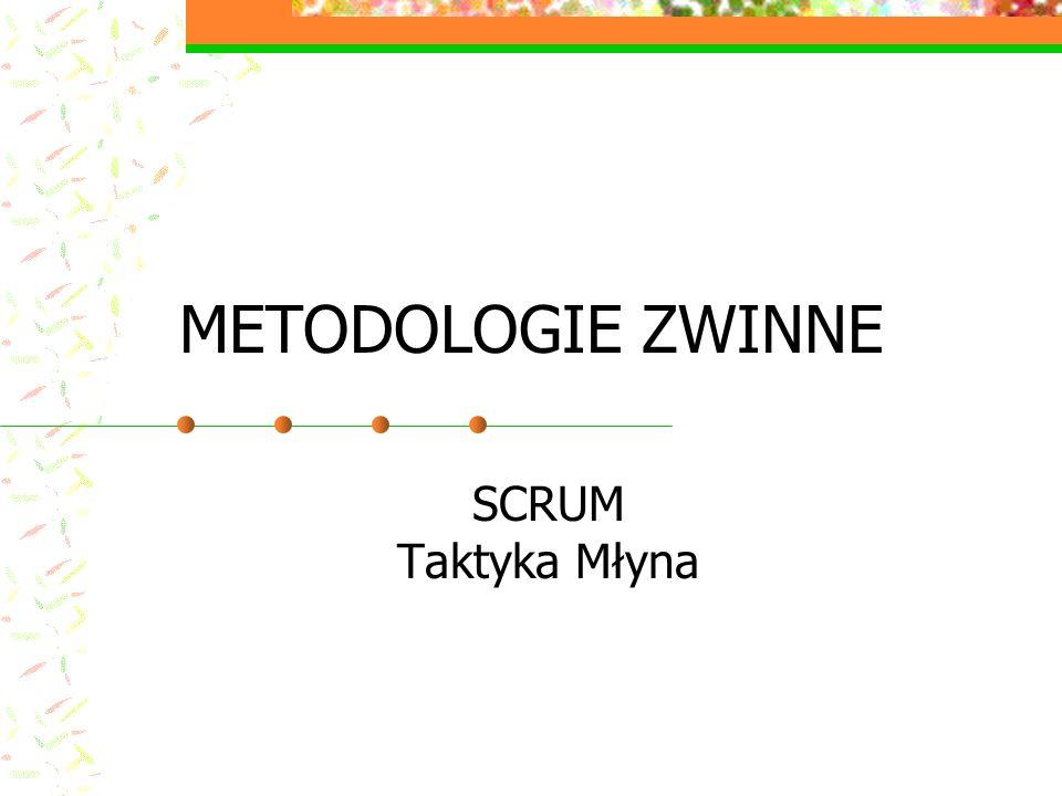 METODOLOGIE ZWINNE SCRUM Taktyka Młyna