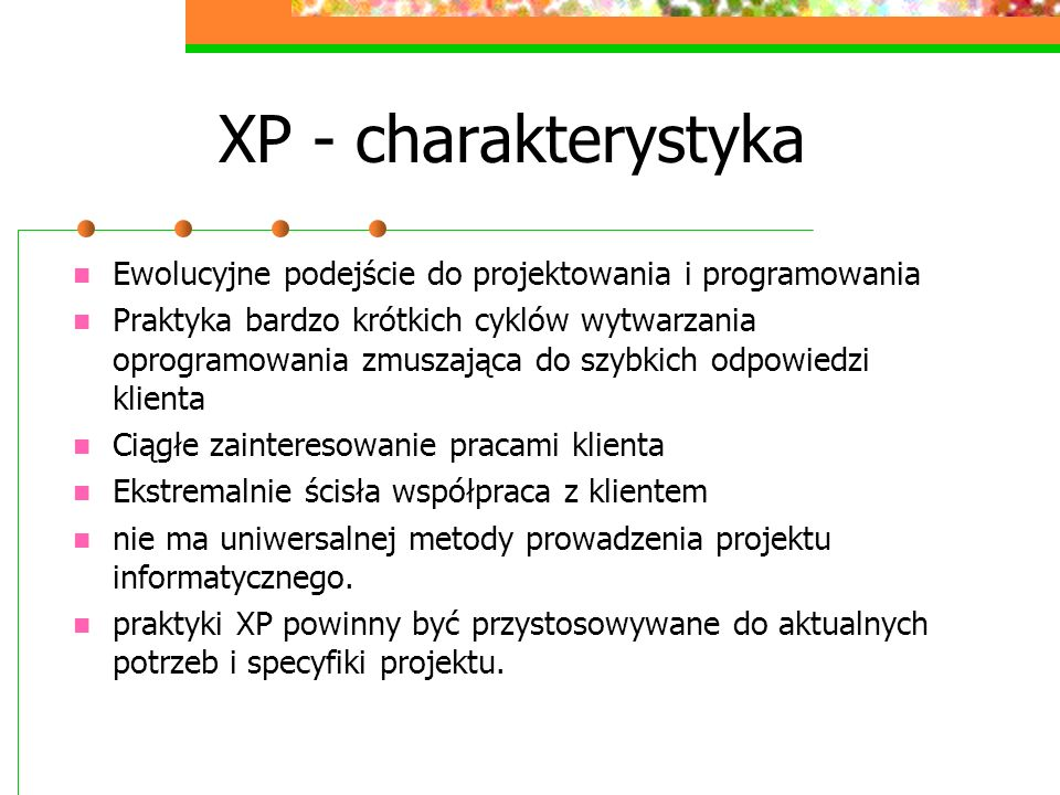 XP - charakterystykaEwolucyjne podejście do projektowania i programowania.