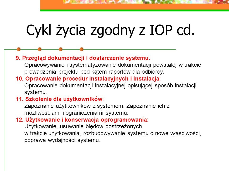 Cykl życia zgodny z IOP cd.