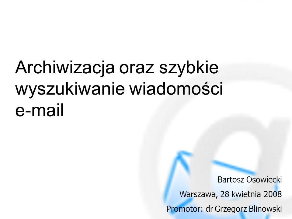 Archiwizacja oraz szybkie wyszukiwanie wiadomości e-mail