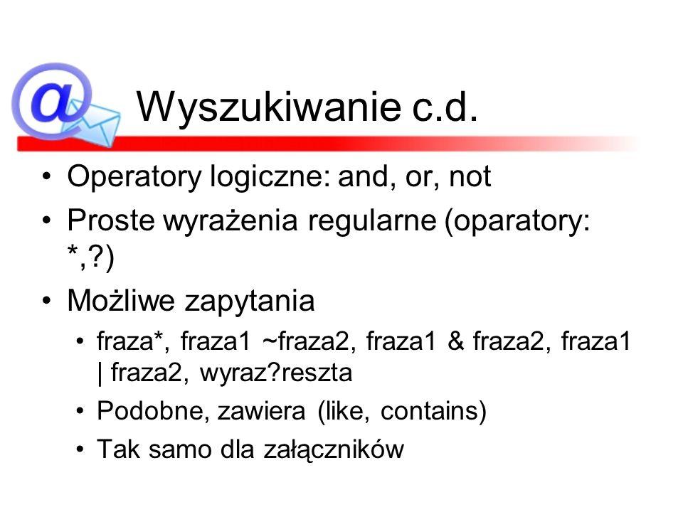 Wyszukiwanie c.d. Operatory logiczne: and, or, not