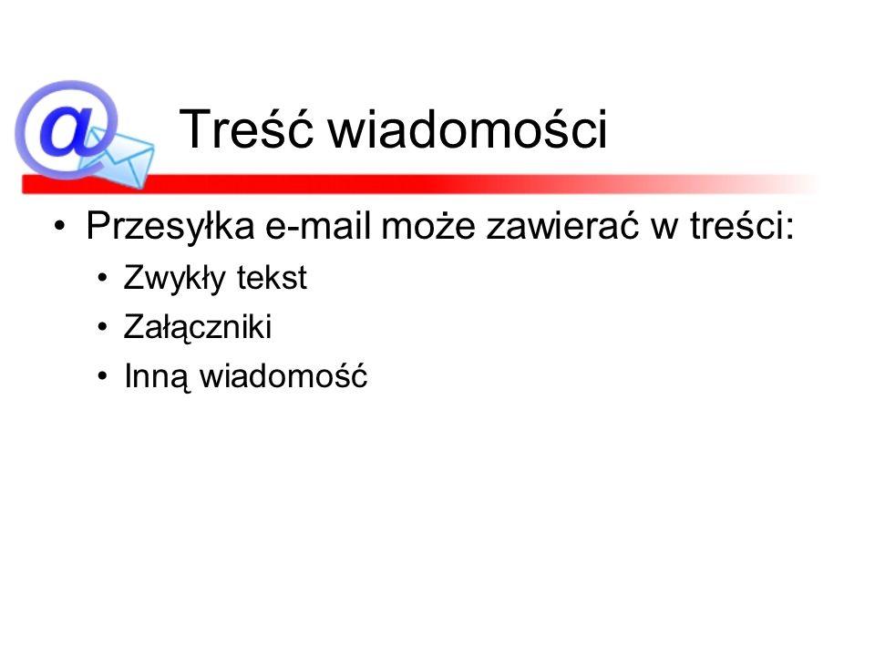 Treść wiadomości Przesyłka e-mail może zawierać w treści: Zwykły tekst
