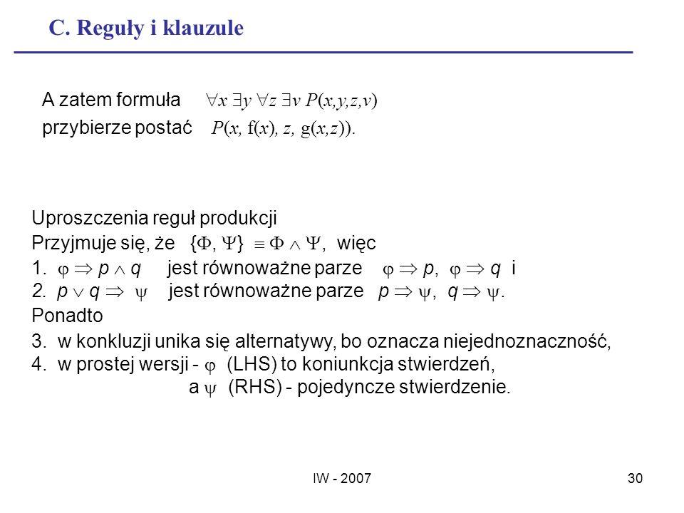 C. Reguły i klauzule A zatem formuła x y z v P(x,y,z,v)