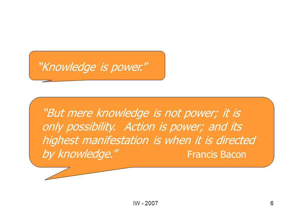 1 What is knowledge Knowledge is power.