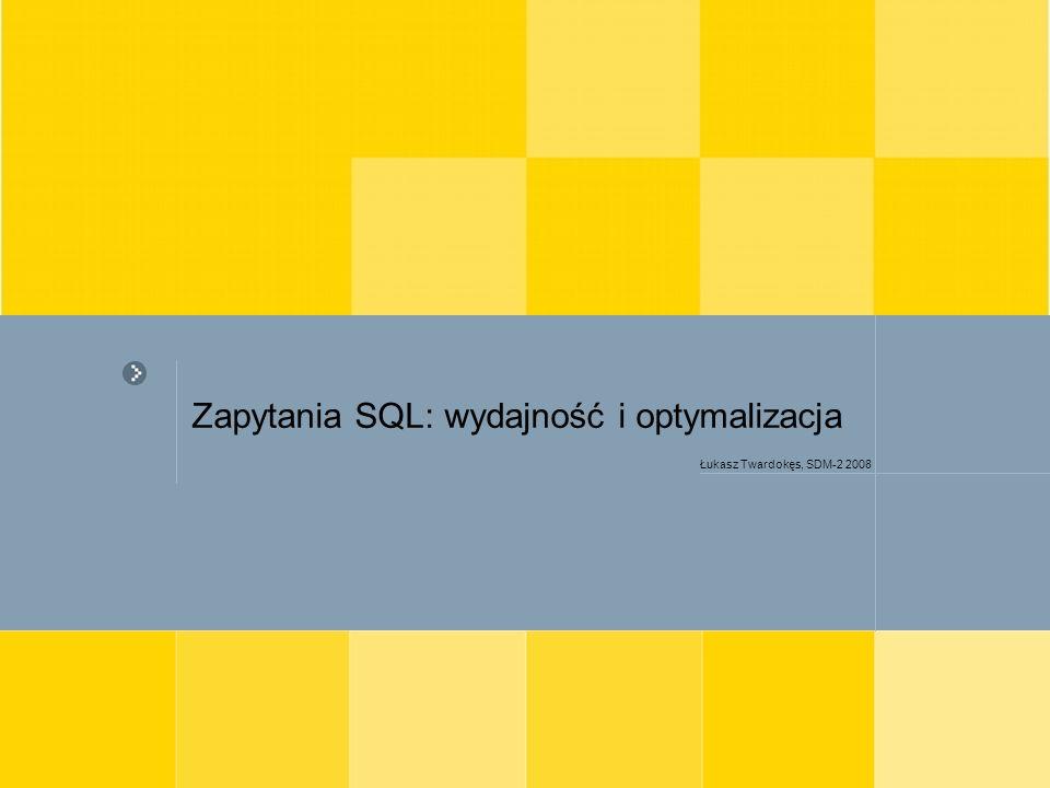 Zapytania SQL: wydajność i optymalizacja
