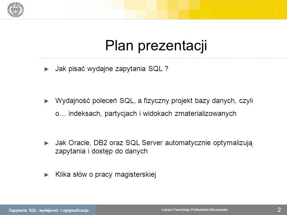 Plan prezentacji Jak pisać wydajne zapytania SQL