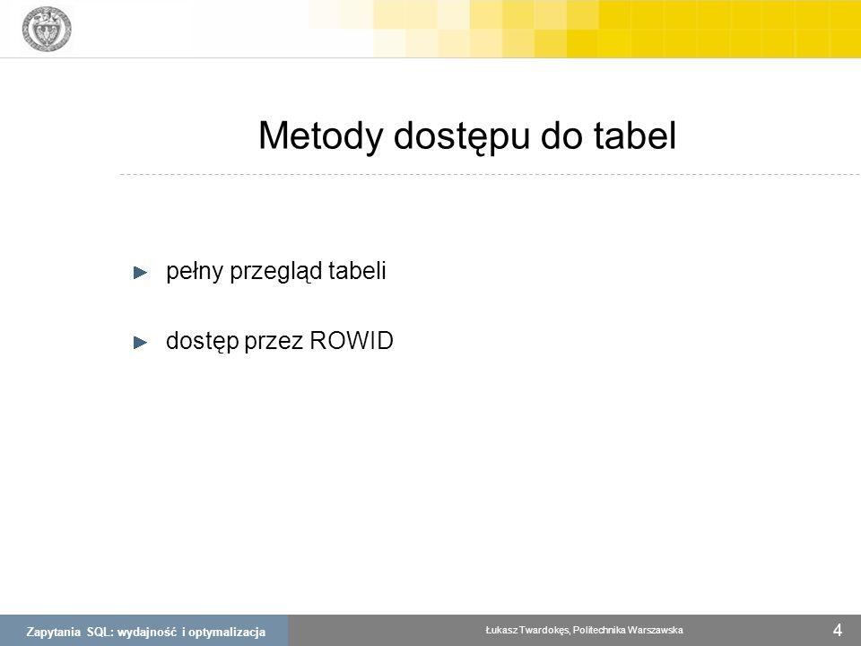 Metody dostępu do tabel