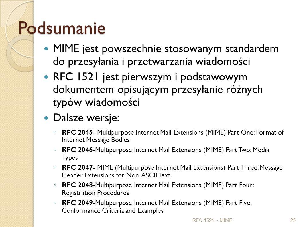 Podsumanie MIME jest powszechnie stosowanym standardem do przesyłania i przetwarzania wiadomości.