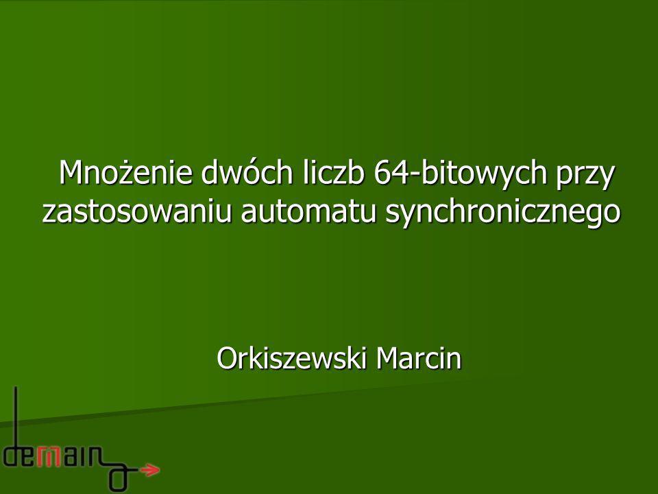 Mnożenie dwóch liczb 64-bitowych przy zastosowaniu automatu synchronicznego